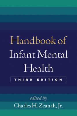 Handbook of Infant Mental Health By Zeanah, Charles H., Jr. (EDT)